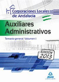 AUXILIARES ADMINISTRATIVOS DE CORPORACIONES LOCALES DE ANDALUCÍA. TEMARIO GENERAL. VOLUMEN I