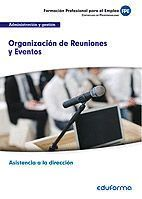 UF0325. ORGANIZACIÓN DE REUNIONES Y EVENTOS. CERTIFICADO DE PROFESIONALIDAD ASISTENCIA A LA DIRECCIÓN. FAMILIA PROFESIONAL ADMINISTRACIÓN Y GESTIÓN