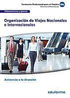 UF0326. ORGANIZACIÓN DE VIAJES NACIONALES E INTERNACIONALES. CERTIFICADO DE PROFESIONALIDAD ASISTENCIA A LA DIRECCIÓN. FAMILIA PROFESIONAL ADMINISTRAC