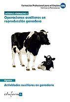 MÓDULO FORMATIVO 1. OPERACIONES AUXILIARES EN REPRODUCCIÓN GANADERA. ACTIVIDADES AUXILIARES EN  GANADERÍA. CERTIFICADOS DE PROFESIONALIDAD