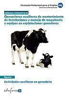 MÓDULO FORMATIVO 4. OPERACIONES AUXILIARES DE MANTENIMIENTO DE INSTALACIONES Y MANEJO DE MAQUINARIA Y EQUIPOS EN EXPLOTACIONES GANADERAS. ACTIVIDADES