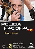 ESCALA BÁSICA DE POLICÍA NACIONAL. TEST CIENCIAS SOCIALES Y MATERIAS TÉCNICO-CIENTÍFICAS. VOLUMEN II