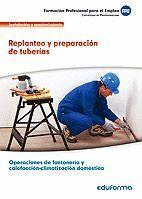 UF0408. REPLANTEO Y PREPARACIÓN DE TUBERÍAS. CERTIFICADO DE PROFESIONALIDAD OPERACIONES DE FONTANERÍA Y CALEFACCIÓN-CLIMATIZACIÓN DOMÉSTICA. FAMILIA P