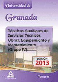 TÉCNICOS AUXILIARES DE SERVICIOS TÉCNICOS, OBRAS, EQUIPAMIENTO Y MANTENIMIENTO (GRUPO IV) DE LA UNIVERSIDAD DE GRANADA. TEMARIO