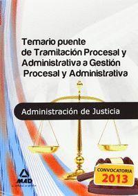 TEMARIO PUENTE DE TRAMITACIÓN PROCESAL ADMINISTRATIVA A GESTIÓN PROCESAL ADMINISTRATIVA