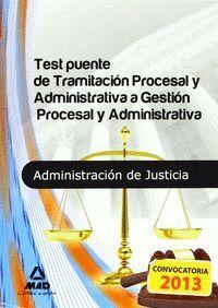 TEST PUENTE DE TRAMITACIÓN PROCESAL ADMINISTRATIVA A GESTIÓN PROCESAL ADMINISTRATIVA