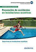 MF0270 PREVENCIÓN DE ACCIDENTES EN INSTALACIONES ACUÁTICAS. CERTIFICADO DE PROFESIONALIDAD SOCORRISMO EN INSTALACIONES ACUÁTICAS. FAMILIA PROFESIONAL