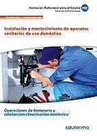 UF0411. INSTALACIÓN Y MANTENIMIENTO DE APARATOS SANITARIOS DE USO DOMÉSTICO. CERTIFICADO DE PROFESIONALIDAD OPERACIONES DE FONTANERÍA Y CALEFACCIÓN-CL