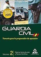 GUARDIA CIVIL. TEMARIO PARA LA PREPARACIÓN DE OPOSICIÓN. MATERIAS SOCIOCULTURALES Y TÉCNICO-CIENTÍFICAS. VOLUMEN II