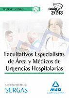 FACULTATIVOS ESPECILISTAS DE ÁREA Y MÉDICOS DE URGENCIAS HOSPITALARIAS DEL SERVICIO GALLEGO DE SALUD. TEST COMÚN