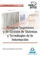 TÉCNICOS SUPERIORES Y DE GESTIÓN DE SISTEMAS Y TECNOLOGÍAS DE LA INFORMACIÓN DEL SERVICIO ARAGONÉS DE SALUD. TEMARIO COMÚN