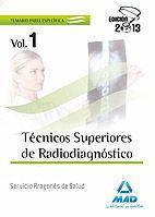 TÉCNICOS SUPERIORES DE RADIODIAGNÓSTICO DEL SERVICIO ARAGONÉS DE SALUD. TEMARIO VOLUMEN I