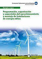 PROGRAMACIÓN, ORGANIZACIÓN Y SUPERVISIÓN DEL APROV. Y MONTAJE DE INSTAL. DE ENERGÍA EÓLICA