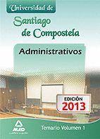 ADMINISTRATIVOS DE LA UNIVERSIDAD DE SANTIAGO DE COMPOSTELA. TEMARIO. VOLUMEN I