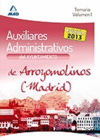 AUXILIARES ADMINISTRATIVOS DEL AYUNTAMIENTO DE ARROYOMOLINOS (MADRID). TEMARIO. VOLUMEN I