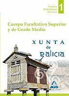 CUERPO FACULTATIVO SUPERIOR Y DE GRADO MEDIO DE LA XUNTA DE GALICIA. TEMARIO PARTE COMÚN VOLUMEN I