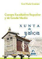 CUERPO FACULTATIVO SUPERIOR Y DE GRADO MEDIO DE LA XUNTA DE GALICIA. TEST PARTE COMÚN