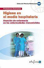 HIGIENE EN EL MEDIO HOSPITALARIO (ATENCIÓN DE ENFERMERÍA EN LAS ENFERMEDADES TRANSMISIBLES)