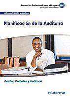 UF0317. PLANIFICACIÓN DE LA AUDITORÍA. CERTIFICADO DE PROFESIONALIDAD GESTIÓN CONTABLE Y AUDITORÍA. FAMILIA PROFESIONAL ADMINISTRACIÓN Y GESTIÓN
