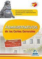 TEMARIO I GRUPO B. ADMINISTRATIVOS DE LAS CORTES GENERALES DERECHO CONSTITUCIONAL Y ADMINISTRATIVO