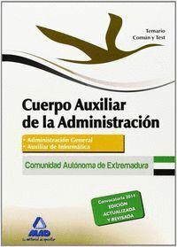 CUERPO AUXILIAR DE LA ADMINISTRACIÓN DE LA COMUNIDAD AUTÓNOMA DE EXTREMADURA. TEMARIO COMÚN Y TEST