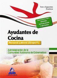 AYUDANTES DE COCINA. PERSONAL LABORAL (GRUPO V) DE LA ADMINISTRACIÓN DE LA COMUNIDAD AUTÓNOMA DE EXTREMADURA. TEST Y SUPUESTOS PRÁCTICOS