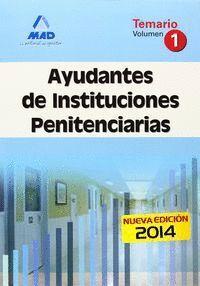 AYUDANTES DE INSTITUCIONES PENITENCIARIAS. TEMARIO. VOLUMEN I