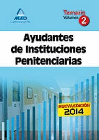 AYUDANTES DE INSTITUCIONES PENITENCIARIAS. TEMARIO. VOLUMEN II