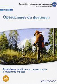 UF1043 (TRANSVERSAL) OPERACIONES DE DESBROCE. CERTIFICADO DE PROFESIONALIDAD ACTIVIDADES AUXILIARES EN CONSERVACIÓN Y MEJORA DE MONTES. FAMILIA PROFES