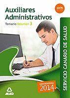 AUXILIARES ADMINISTRATIVOS DEL SERVICIO CANARIO DE SALUD. TEMARIO VOLUMEN 3