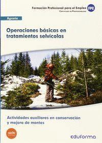 UF1045 OPERACIONES BÁSICAS EN TRATAMIENTOS SELVÍCOLAS. ACTIVIDADES AUXILIARES EN CONSERVACIÓN Y MEJORA DE MONTES