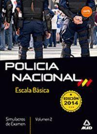 ESCALA BÁSICA DE POLICÍA NACIONAL. SIMULACROS DE EXAMEN VOLUMEN 2