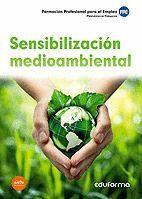 SENSIBILIZACIÓN MEDIOAMBIENTAL. FORMACIÓN PROFESIONAL PARA EL EMPLEO