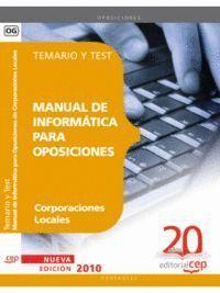 MANUAL DE INFORMÁTICA PARA OPOSICIONES DE CORPORACIONES LOCALES. TEMARIO Y TEST