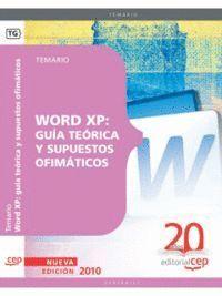 WORD XP: GUÍA TEÓRICA Y SUPUESTOS OFIMÁTICOS