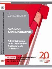 AUXILIAR ADMINISTRATIVO DE LA ADMINISTRACIÓN DE LA COMUNIDAD AUTÓNOMA DE CANTABRIA. TEST MATERIAS CO