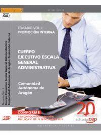 CUERPO EJECUTIVO ESCALA GENERAL ADMINISTRATIVA. COMUNIDAD AUTÓNOMA DE ARAGÓN. PROMOCIÓN INTERNA. TEM