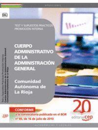 CUERPO ADMINISTRATIVO DE LA ADMINISTRACIÓN GENERAL DE LA COMUNIDAD AUTÓNOMA DE LA RIOJA. PROMOCIÓN INTERNA TEST Y SUPUESTOS PRÁCTICOS
