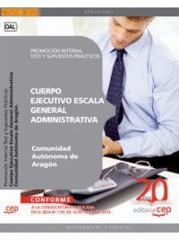 CUERPO EJECUTIVO ESCALA GENERAL ADMINISTRATIVA. COMUNIDAD AUTÓNOMA DE ARAGÓN. PROMOCIÓN INTERNA TEST