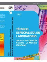 TÉCNICO ESPECIALISTA EN LABORATORIO SERVICIO DE SALUD DE CASTILLA-LA MANCHA (SESCAM). TEST