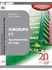 SUBGRUPO C1 AYUNTAMIENTO DE VIGO. TEMARIO Y TEST COMÚN