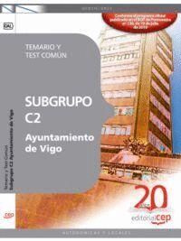 SUBGRUPO C2 AYUNTAMIENTO DE VIGO. TEMARIO Y TEST COMÚN