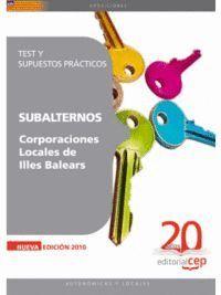 SUBALTERNOS CORPORACIONES LOCALES DE ILLES BALEARS. TEST Y SUPUESTOS PRÁCTICOS