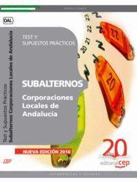 SUBALTERNOS DE CORPORACIONES LOCALES DE ANDALUCÍA. TEST Y SUPUESTOS PRÁCTICOS
