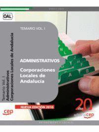 ADMINISTRATIVOS CORPORACIONES LOCALES DE ANDALUCÍA. TEMARIO VOL. I.