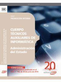 CUERPO TÉCNICOS AUXILIARES DE INFORMÁTICA DE LA ADMINISTRACIÓN DEL ESTADO PROMOCIÓN INTERNA. TEST