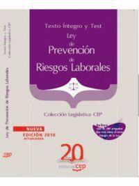 LEY DE PREVENCIÓN DE RIESGOS LABORALES. TEXTO ÍNTEGRO Y TEST. COLECCIÓN LEGISLATIVA CEP