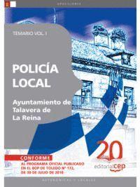 POLICÍA LOCAL AYUNTAMIENTO DE TALAVERA DE LA REINA. TEMARIO VOL. I.