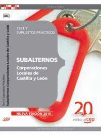 SUBALTERNOS DE CORPORACIONES LOCALES DE CASTILLA Y LEÓN. TEST Y SUPUESTOS PRÁCTICOS