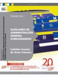 AUXILIARES DE ADMINISTRACIÓN GENERAL DEL CABILDO INSULAR DE GRAN CANARIA (FUNCIONARIOS). TEMARIO VOL. I.